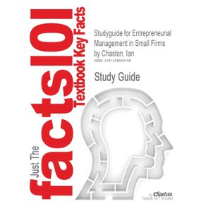 Studyguide-for-Entrepreneurial-Management-in-Small-Firms-by-Chaston-Ian-ISBN-9781848600256
