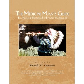 The-Medicine-Mans-Guide-to-Apache-History---Healing-Handbook
