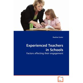 Experienced-Teachers-in-Schools---Factors-affecting-their-engagement