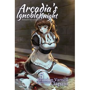Arcadias-Ignoble-Knight-Vol.-5