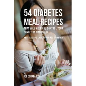 54-Diabetes-Meal-Recipes-That-Will-Help-You-Control-Your-Condition-Naturally