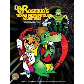 Dr.-Rosebuds-Texas-MomentousAdventures