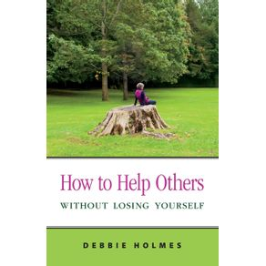 How-to-Help-Others-Without-Losing-Yourself