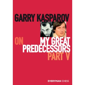 Garry-Kasparov-on-My-Great-Predecessors-Part-Five