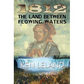 1812-the-Land-Between-Flowing-Waters