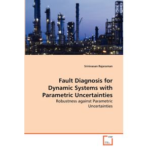 Fault-Diagnosis-for-Dynamic-Systems-with-Parametric-Uncertainties---Robustness-against-Parametric-Uncertainties