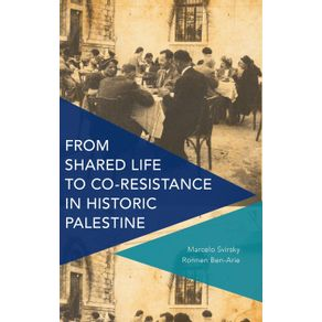 From-Shared-Life-to-Co-Resistance-in-Historic-Palestine