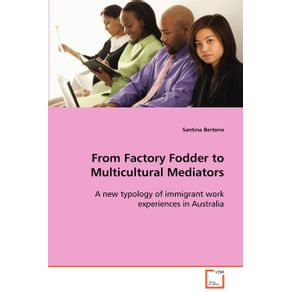 From-Factory-Fodder-to-Multicultural-Mediators