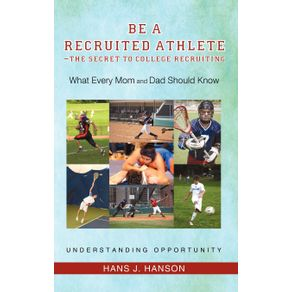 Be-a-Recruited-Athlete-The-Secret-to-College-Recruiting
