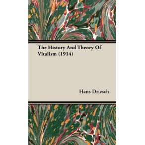 The-History-And-Theory-Of-Vitalism--1914-