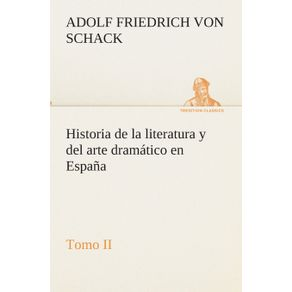 Historia-de-la-literatura-y-del-arte-dramatico-en-Espana-tomo-II