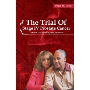 The-Trial-Of-Stage-IV-Prostate-Cancer