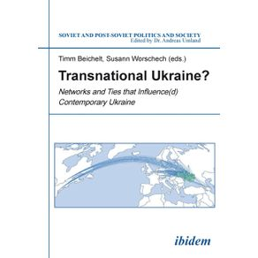 Transnational-Ukraine--.-Networks-and-Ties-that-Influence-d--Contemporary-Ukraine