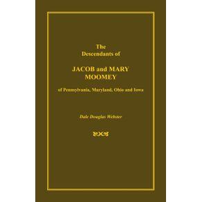 The-Descendants-of-Jacob-and-Mary-Moomey-of-Pennsylvania-Maryland-Ohio-and-Iowa