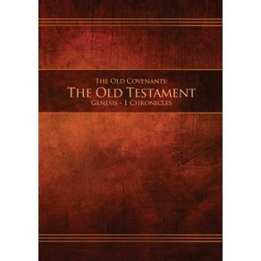 The-Old-Covenants-Part-1---The-Old-Testament-Genesis---1-Chronicles