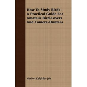 How-to-Study-Birds---A-Practical-Guide-for-Amateur-Bird-Lovers-and-Camera-Hunters