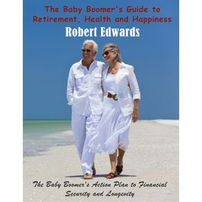The-Baby-Boomers-Guide-to-Retirement-Health---Happiness