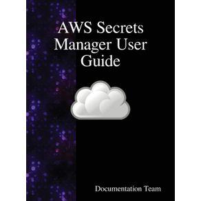 AWS-Secrets-Manager-User-Guide