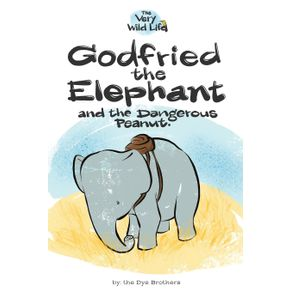 Godfried-the-Elephant-and-the-Dangerous-Peanut
