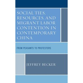 Social-Ties-Resources-and-Migrant-Labor-Contention-in-Contemporary-China