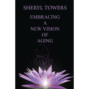 Embracing-a-New-Vision-of-Aging
