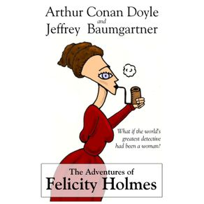 The-Adventures-of-Felicity-Holmes