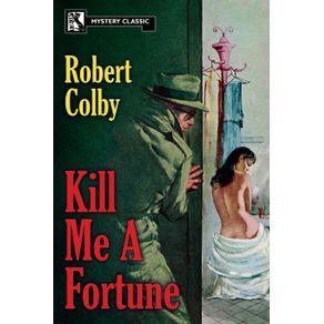 Kill-Me-a-Fortune