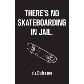 Theres-No-Skateboarding-In-Jail