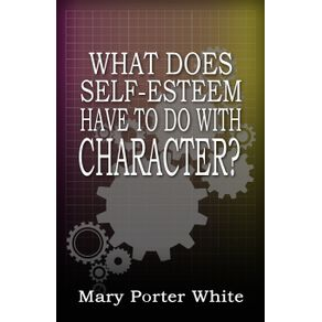 What-Does-Self-Esteem-Have-To-Do-With-Character-