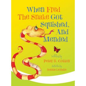 When-Fred-the-Snake-Got-Squished-And-Mended