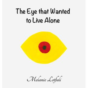 The-Eye-that-Wanted-to-Live-Alone
