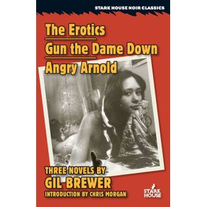 The-Erotics---Gun-the-Dame-Down---Angry-Arnold