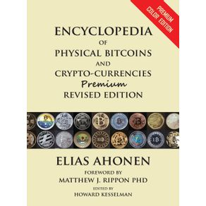 Encyclopedia-of-Physical-Bitcoins-and-Crypto-Currencies-Premium-Revised-Edition