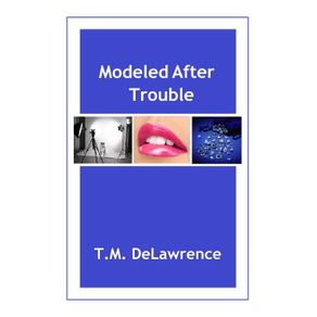 Modeled-After-Trouble