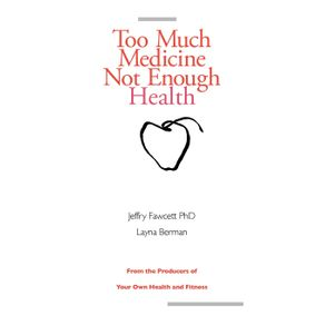 Too-Much-Medicine-Not-Enough-Health