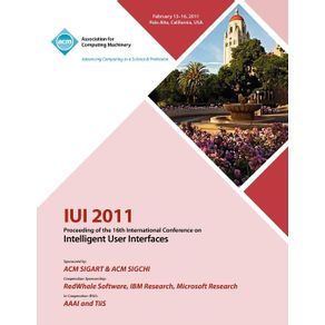 IUI--2011-Proceeding-of-the-16th-International-Conference-on-Intelligent-User-Interface