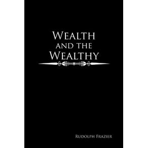 Wealth-and-the-Wealthy