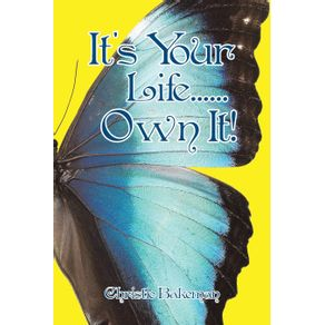 Its-Your-Life......Own-It-