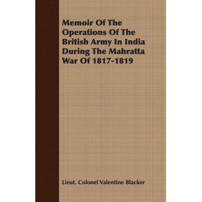 Memoir-Of-The-Operations-Of-The-British-Army-In-India-During-The-Mahratta-War-Of-1817-1819
