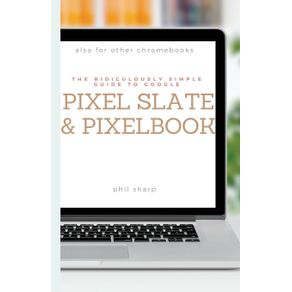 The-Ridiculously-Simple-Guide-to-Google-Pixel-Slate-and-Pixelbook