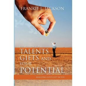 The-Purpose-for-Talents-Gifts-and-Your-Potential