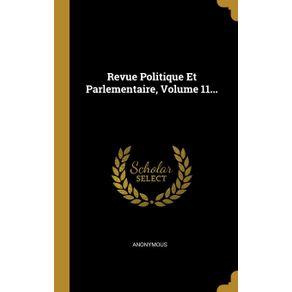 Revue-Politique-Et-Parlementaire-Volume-11...