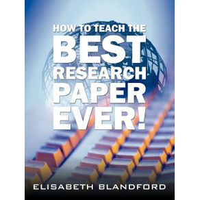 How-to-Teach-the-Best-Research-Paper-Ever-