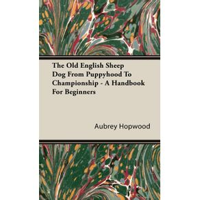 The-Old-English-Sheep-Dog-From-Puppyhood-To-Championship---A-Handbook-For-Beginners