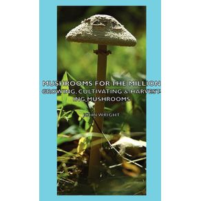 Mushrooms-for-the-Million---Growing-Cultivating---Harvesting-Mushrooms