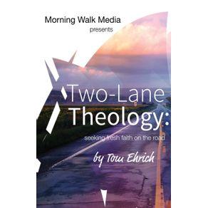 Two-Lane-Theology