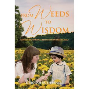 From-Weeds-to-Wisdom