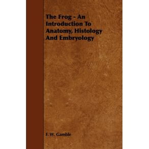 The-Frog---An-Introduction-To-Anatomy-Histology-And-Embryology