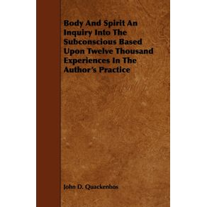 Body-and-Spirit-an-Inquiry-Into-the-Subconscious-Based-Upon-Twelve-Thousand-Experiences-in-the-Authors-Practice