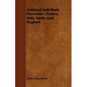Artificial-Soft-Paste-Porcelain---France-Italy-Spain-And-England